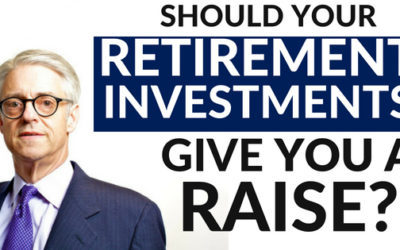 Should Your Retirement Investments Be Giving You a Raise?